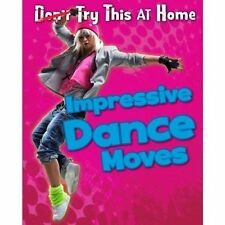 Impressive Dance Moves (Read Me!: Try This at Home!)-ExLibrary