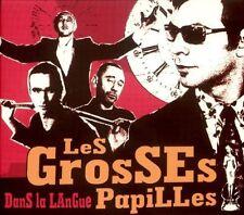 CD NEUF scellé - LES GROSSES PAPILLES - DANS LA LANGUE / Digipack -C54