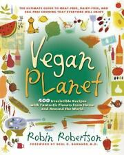 The Vegan Planet: 400 Irresistible Recipes With Fantastic Flavors from Home and