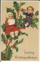 BA-142 Loving Christmas Wishes, Boy and Girl on Holly Branch, 1907-1915 Postcard