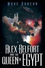 Alex Belfort and the Queen of Egypt by Marc Duncan (2014, Paperback)