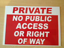 Private No public access or right of way Sign. Plastic Sign, A3 Size 300 x 420mm