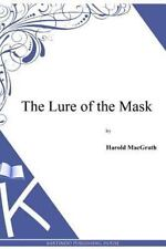 The Lure of the Mask by Harold MacGrath (2014, Paperback)