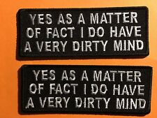 PATCH yes as a matter of fact I do have a very dirty mind gift fun U get 2 #1029