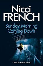 Sunday Morning Coming Down: A Frieda Klein Novel (7) by Nicci French