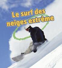 Le Surf Des Neiges Extreme / Extreme Snowboarding