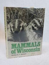 Harley H.T. Jackson Mammals Of Wisconsin University of Wisconsin Press 1978