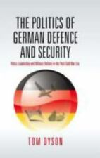 Politics of German Defence and Security: Policy Leadership and Military Reform i