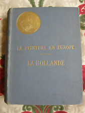 La peinture en Europe La Hollande Catalogue Lafenestre Richtenberger illustré