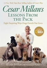 Cesar Millan's Lessons From the Pack: Stories of the Dogs Who Changed My Life