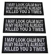 """I May Look Calm But In My Head... 4"""" Wide Embroidered Iron On Patch Set of 3"""