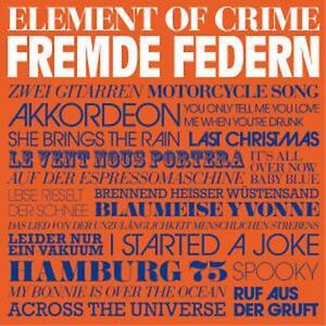 ELEMENT OF CRIME / FREMDE FEDERN - CD 2010 * NEU *