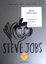 STEVE JOBS.  FOLLEMENTE GRANDE - JESSIE HARTLAND - STRADE BLU  MONDADORI