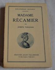 MADAME DE RECAMIER PAR JOSEPH TURQUAN ED TALLANDIER 1928 BE