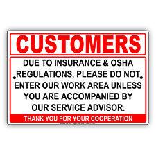 Customers Due To Insurance Amp Osha Regulations Do Not Enter Aluminum Metal Sign