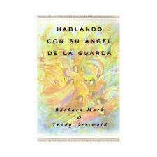 Hablando con su ángel de la guarda, Barbara Mark, Trudy Griswold, Good Condition
