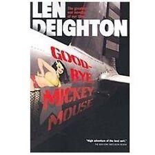 Goodbye, Mickey Mouse by Len Deighton (2012, Paperback)