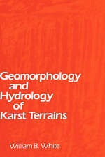 NEW Geomorphology and Hydrology of Karst Terrains by William B. White