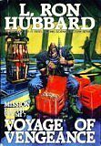 Voyage of Vengeance (Mission Earth Series) by L. Ron Hubbard