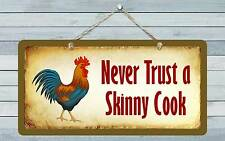 """528HS Never Trust A Skinny Cook 5""""x10"""" Aluminum Hanging Novelty Sign"""