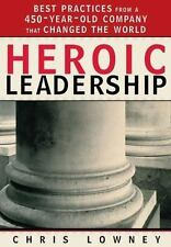 Heroic leadership: best practices from a 450-year-old company that changed the
