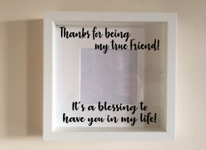 Box Frame Vinyl Decal Sticker Wall Art Quote Thanks for being my true friend