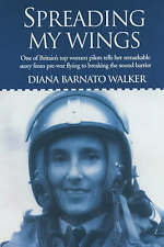 SPREADING MY WINGS: ONE OF BRITAIN'S TOP WOMEN PILOTS TELLS HER REMARKABLE STORY