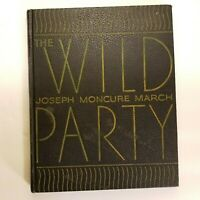 THE WILD PARTY by JOSEPH MONCURE MARCH - 1947 Special Edition