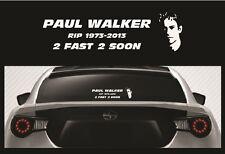 Paul Walker RIP Vinyl Sticker - Fast and Furious 2 Fast 2 Soon Car Truck Decal