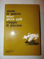 Gicca Palli: Storie di Guerra Viaggio di Piacere 1963 Abruzzini 1a ed dedica aut