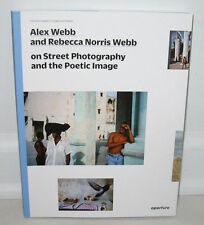 New SIGNED Alex Webb Rebecca Norris On Street Photography and The Poetic Image
