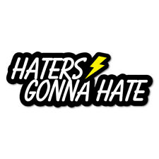 HATERS GONNA HATE BOLT JDM Sticker Decal Car  #0346