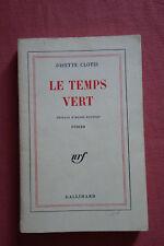 Josette Clotis * Le Temps Vert * Ed Gallimard * 1932 .