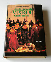 Musica Biografia - C Osborne - Tutte le Opere di Giuseppe Verdi - Mursia ed 1989