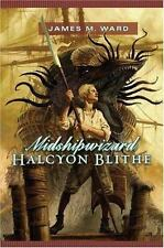 NEW - Midshipwizard Halcyon Blithe by Ward, James M.
