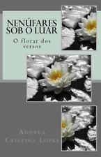 Nenufares Sob o Luar : O Florar Dos Versos (2013, Paperback)