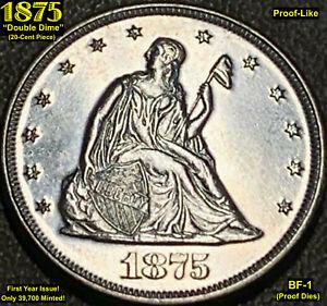 "1875 ""DOUBLE DIME"" (20-CENT PIECE) BF-1 (PROOF DIES!!) BLAST WHITE SURFACES!"