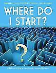 Where Do I Start? : A School Library Handbook by Santa Clara County Office of...