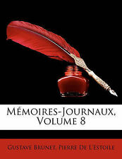 NEW Mémoires-Journaux, Volume 8 (French Edition) by Gustave Brunet
