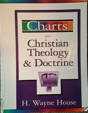 Charts of Christian Theology and Doctrine by H. Wayne House