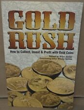 Gold Rush How to Collect, Invest & Profit with Gold Coins by Arlyn Sieber