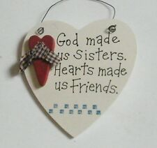 4.5x4.5 Wood Heart God Made Us Sisters Hearts Made Us Friends Sister decor Sign