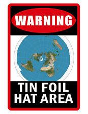 TIN FOIL HAT FLAT EARTH SIGN DURABLE ALUMINUM NO RUST FULL COLOR CUSTOM SIGN