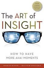 The Art of Insight : How to Have More Aha! Moments by Charles Kiefer and...