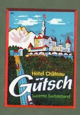 RARE Hotel luggage label Switzerland swiss Chateau Gutsch Lucerne   #870