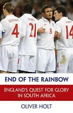 End of the Rainbow: England's Quest for Glory in South Africa by Oliver Holt...