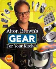 ALTON BROWN'S GEAR FOR YOUR KITCHEN - BROWN, ALTON - NEW PAPERBACK BOOK