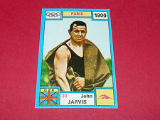 N°30 JOHN JARVIS 1900 PANINI OLYMPIA 1896 - 1972 JEUX OLYMPIQUES OLYMPIC GAMES