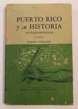 VTG BOOK / PUERTO RICO Y SU HISTORIA - CONQUISTA Y COLONIZACION / 1966