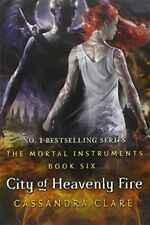 The Mortal Instruments 6: City of Heavenly Fire by Clare, Cassandra Book The